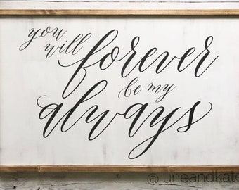 """Distressed Wood Sign - """"You will forever be my always"""" - Farmhouse Style Sign - Rustic Home Decor"""