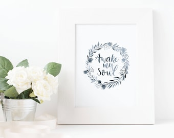 Awake My Soul Watercolour Print // Wall Art // Brush Lettering // Beautiful Gift