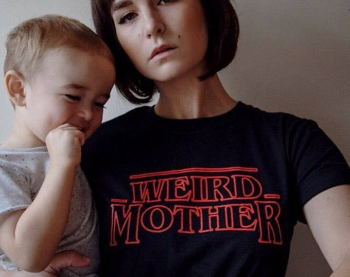 Featured listing image: Weird Mother / Stranger Things Mashup Black shirt. S-XXXL.