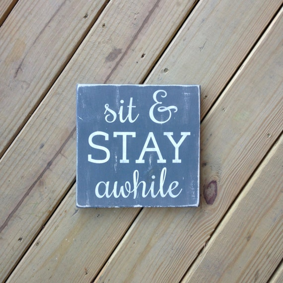 Sit And Stay Awhile Sign Adirondack Decor Cabin Decor
