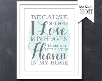 "Because Someone I Love is in Heaven There's a Little Bit of Heaven in My Home 8x10""  Printable Download - CUSTOM COLOR"