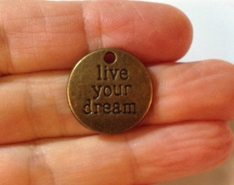 5 Live Your Dream message charms - Antique Bronze - BC8#MG*