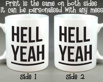 Hell Yeah Mug - Funny Joke Coffee Tea Cup