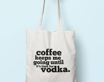 Coffee Keeps Me Going Until It's Time For Vodka Tote Bag Long Handles TB1692