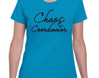 Chaos Coordinator, Women's, Teacher, Preschool Mom, Statement T-shirt *Free Shipping*