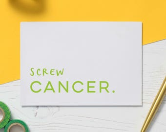Screw Cancer: Cancer Card, Chemo Card, Illness Card, Cards for Illness, Get Well Soon, Funny Cancer Card, Encouragement Gift, Empathy Card