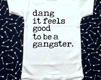 Dang It Feels Good To Be A Gangster | Rap Baby | Rap Shirt | Southern Sweetheart Gifts