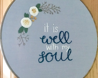 Embroidery hoop, it is well with my soul, hymn, faith, religion, inspirational quote