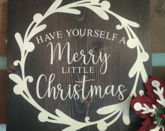 Merry Christmas Sign, Have Yourself a Merry little Christmas, Rustic farmhouse sign