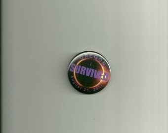 "Oregon Solar Eclipse Pinback Button "" I Survived"""