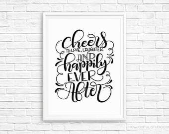 Cheers to love, laughter and happily ever after - Wedding printable - Reception quote decor - Bar wall art - Print quote