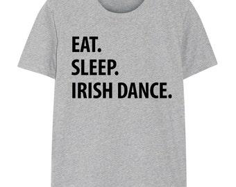 Irish Dance T-Shirt, Eat Sleep Irish Dance shirt Mens Womens Gifts - 1074