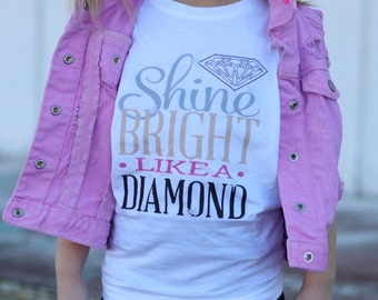 Shine bright like a diamond graphic children's Tshirt. Sizes 2T, 3t, 4t, 5/6T funny graphic kids shirt, toddler girls clothing