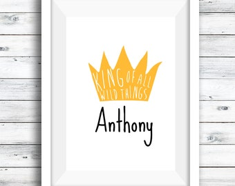 King of all the Wild Things, personalised print, kids room, gift for boys, gift for girls, monster print, wild things, let the rumpage start