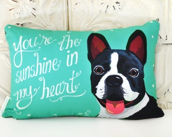 Boston Terrier Art Pillow- You Make my heart smile