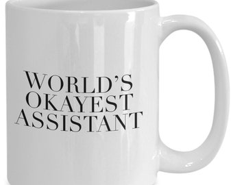 gift for her - anniversary gift- gift for assistant - World's Okayest Assistant - mug for her- assistant's day gift