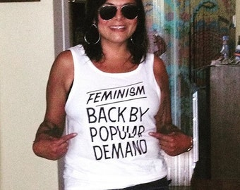 Feminism Back By Popular Demand White Tank