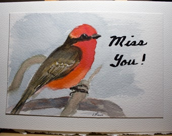 Hand Painted Greeting Card, Miss you, Blank Card, Original Watercolor Card,, Vermilion Flycatcher, Bird, Nature Free Shipping