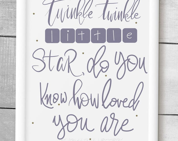 """Downloadable print 8 x 10 """"twinkle twinkle little star do you know how loved you are"""" baby gift boy or girl. Get 2nd color free!"""