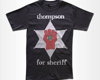 Thompson For Sheriff T Shirt - Graphic Tees for Men, Women & Children - Short Sleeve and Long Sleeve Available!