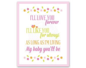 Mother's Day / Love You Forever Print / My Baby You'll Be / Baby Girl Nursery Art / 8 x 10 INSTANT DOWNLOAD