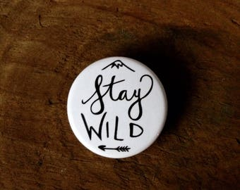 Stay Wild pin back button, Adventure Pin back Button, Hiking , Backpack Pins, Outdoorsy Button, Adventure, Gift for Hiker, Camping