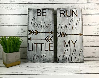 Run Wild My Child - Be Brave Little One - Nursery Signs - Woodland Nursery - Baby Shower Gift - Baby Boy - Baby Girl -New Baby