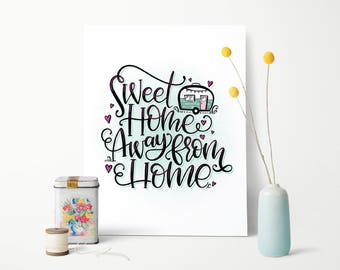 Wall art - Camper art decor - Hand lettered sign - Modern Calligraphy - Home Decor - Quote - Anniversary gift - Sweet home away from home