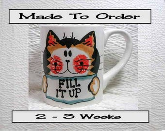 """Made To Order Ginger Tabby Cat  Mug """"Fill It Up"""" 12 Oz. Ceramic  Handpainted by Grace M. Smith"""