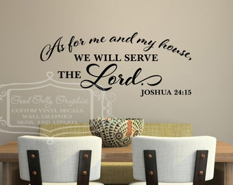As for me and my house, we will serve the Lord Joshua 24:15 VINYL WALL DECAL Scripture wall decal