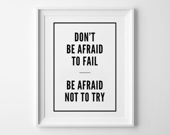 Afraid Print, Typography Quote, Wall Decor, Black and White, Scandinavian Prints, minimalist art, don't be afraid to fail