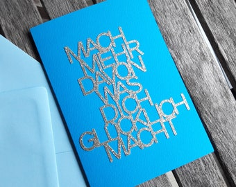 "Postcard/Greeting card/With a quote in glitter ""make more of what makes you Happy"""