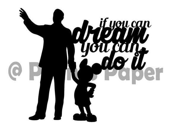 If You Can Dream It Do Walt Disney Quote Paper Cut File For Silhouette Or Circut