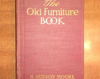 1936 N. Hudson Moore The Old Furniture Book with a Sketch of Past Days and Ways Vintage Book