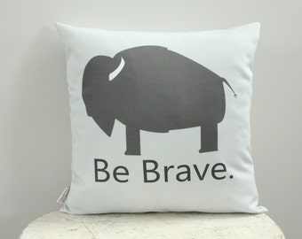 Pillow cover buffalo be brave grey 18 inch 18x18 modern hipster accessory home decor nursery baby gift present zipper canvas ready to ship