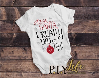 Baby |  Dear Santa I Really Did Try Baby Bodysuit DTG Printing on Demand