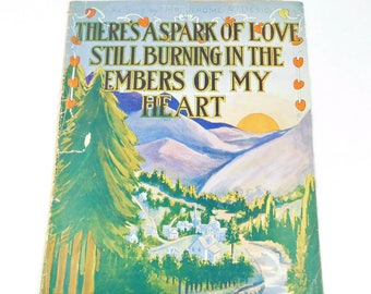 Antique Sheet Music, 1913, There's a Spark of Love Still Burning in the Embers of My Heart, Chas. H. Roth and Charlotte P. Austin
