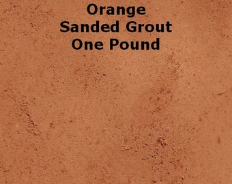 Orange Sanded Grout - ONE POUND for Walls, Floors, Counter Tops, Backsplashes, Tubs, Showers, Mosaics