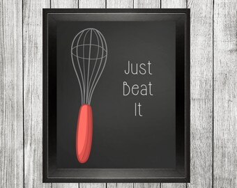 Just beat it, funny quote print, kitchen print, kitchen wall art, chalkboard print, printable 8x10, home decor, kitchen decor