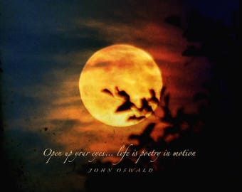 Poetry in motion quote, moon photo quote, print with love quotation, fiery orange full moon, open your eyes, burnt orange hazy moon