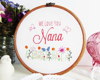 Gift For Nan, Nanny Gift, Grandmother Gift, Best Nan Birthday Gift, Nannie Gift, Nana Gift, Grandma Gift / Bespoke Hand Embroidered Hoop