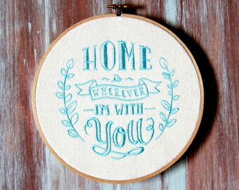 "Home Is Wherever I'm With You-Hoop Art-Wall Decor-Home & Office Decor-7"" Hoop Art"