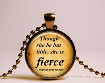 FIERCE Shakespeare Necklace Inspirational Quote Pendant,  Literary jewelry
