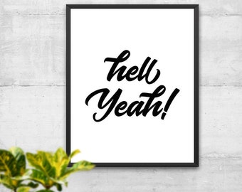 Hell Yeah Print, Motivation Quote, Typography Print, Wall Decor, Office Decor, Home Decor, Wall Art, Minimalist Print, Digital Print