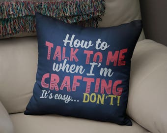 Crafting Cushion Cover, Talk To Me When Crafting, Crafting Gifts, Gift For Crafter, Craft Cushion, Crafting Pillow Case, Crafting Cushion