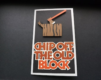 Chip Off The Old Block - Happy Fathers Day Card