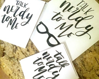 Talk Nerdy To Me -- prints or cards
