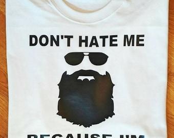 Don't hate me because I'm beardiful, men's funny shirts, men's funny tee, men's funny t-shirts, Beard t-shirts, Beardiful, men's gift