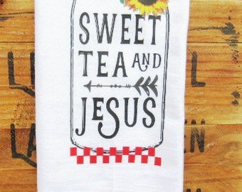 Tea Towel sweet tea and Jesus flour sack towels farmhouse  decor dish towel fs109 funny tea towel country kitchen southern kithcen sunflower