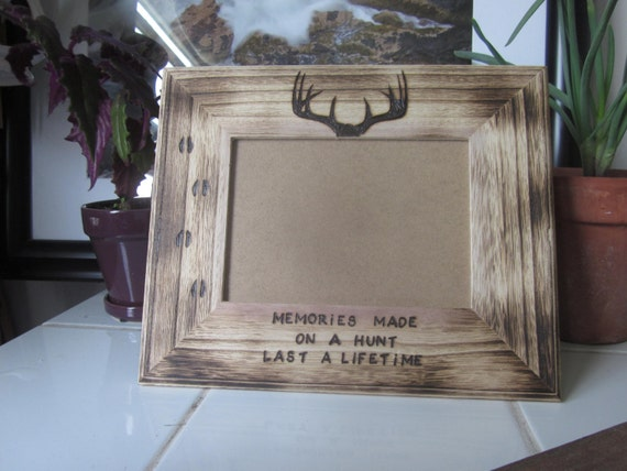 Memories made on a hunt last a lifetime 11X9 frame fits 5X7 picture ...